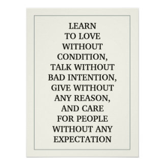 LEARN  TO LOVE WITHOUT CONDITION, TALK WITHOUT BAD POSTER