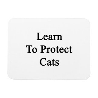 Learn To Protect Cats Rectangular Photo Magnet
