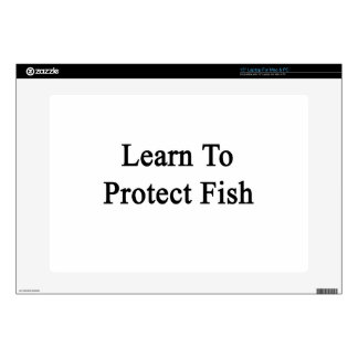 "Learn To Protect Fish Decal For 15"" Laptop"