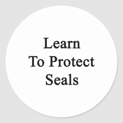 Learn To Protect Seals Classic Round Sticker