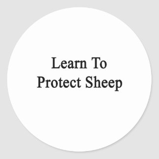 Learn To Protect Sheep Round Stickers