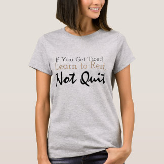 learn to rest not quit inspirational tshirt design