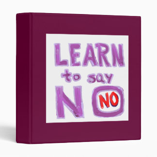 Learn to say No -  Life Coach Material 3 Ring Binder