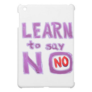 Learn to say No - Life Coach Material iPad Mini Cases