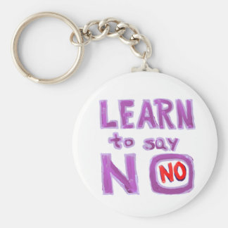 Learn to say No -  Life Coach Material Keychain