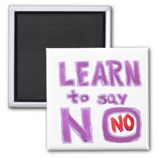 Learn to say No -  Life Coach Material Fridge Magnets