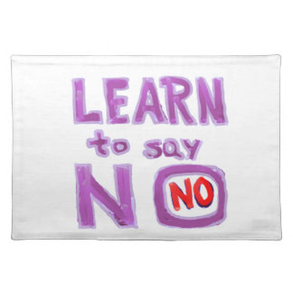 Learn to say No -  Life Coach Material Placemat