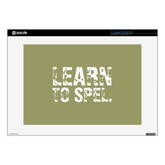 """LEARN TO SPEL. white text 15"""" Laptop Skin"""