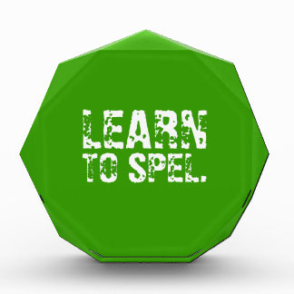 LEARN TO SPEL. white text Acrylic Award