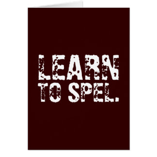 LEARN TO SPEL. white text Cards