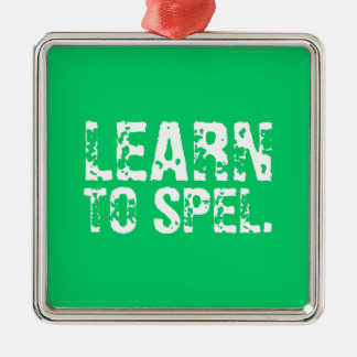 LEARN TO SPEL. white text Christmas Ornament