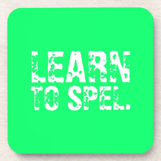 LEARN TO SPEL. white text Drink Coaster