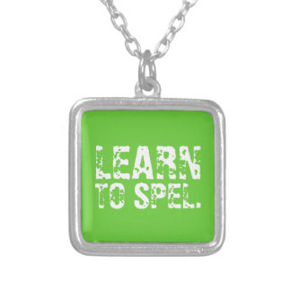 LEARN TO SPEL. white text Jewelry