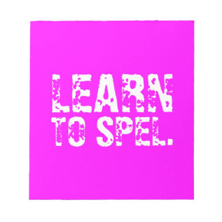 LEARN TO SPEL. white text Memo Pad