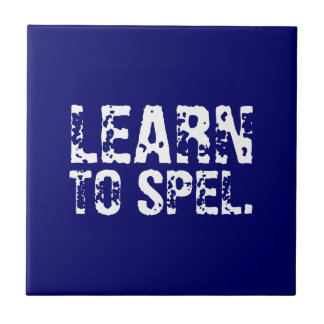 LEARN TO SPEL. white text Tile