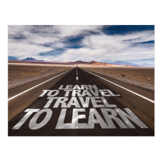 Learn To Travel Travel To Learn Postcard
