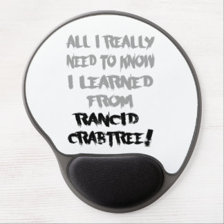 Learned From Rancid Crabtree Gel Mousepad