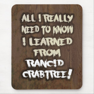 Learned from Rancid Crabtree Mousepad