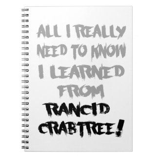 Learned From Rancid Crabtree Notebook