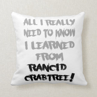 Learned From Rancid Crabtree Pillow