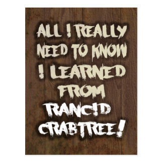 Learned from Rancid Crabtree Postcard