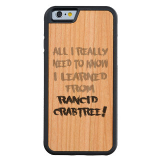 Learned From Rancid Crabtree Smartphone Case