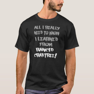 Learned From Rancid Crabtree T-Shirt-(Dark) T-Shirt