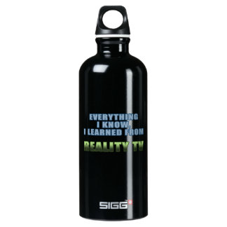 Learned from Reality TV Aluminum Water Bottle