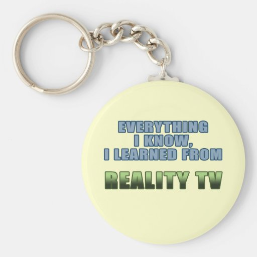 Learned from Reality TV Basic Round Button Keychain