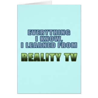 Learned from Reality TV Card