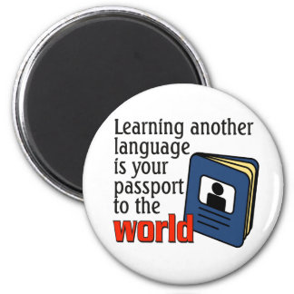Learning another language ...passport to the world magnet
