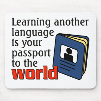 Learning another language ...passport to the world mouse pad