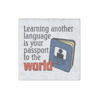 Learning another language ...passport to the world stone magnet