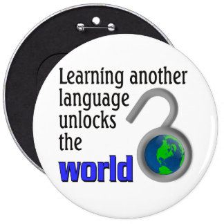 Learning another language unlocks the world pinback button
