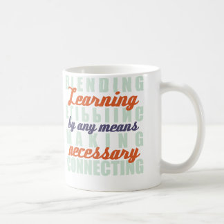 Learning By Any Means Necessary Coffee Mug