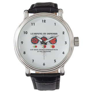 Learning By Osmosis Can Have Fatal Consequences Wrist Watch