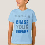 Learning Candy Chase Your Dreams Inspirational T-Shirt