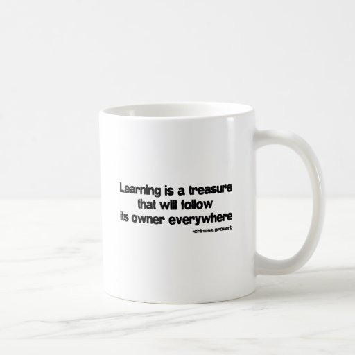 Learning is a Treasure quote Classic White Coffee Mug