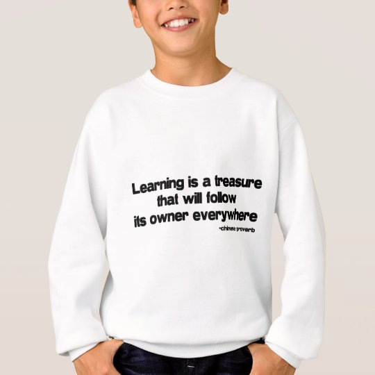 Learning is a Treasure quote Sweatshirt