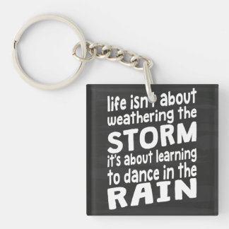 Learning To Dance In The Rain Keychain