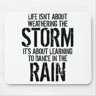 Learning To Dance In The Rain Mouse Pad