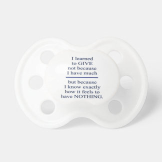 LEARNING TO GIVE : Causes Charity Humanity Love Pacifiers