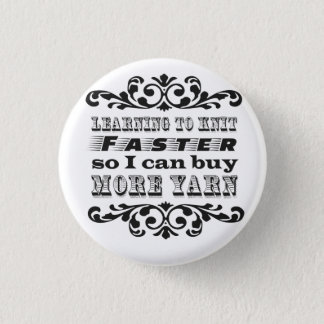 Learning to Knit Faster Pinback Button