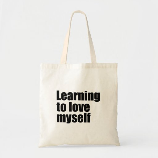 Learning to love myself Bag