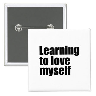 Learning to love myself Button