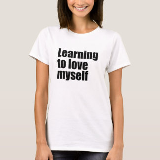 Learning to love myself T-shirt