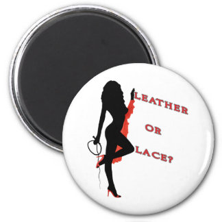 Leather or Lace? 2 Inch Round Magnet