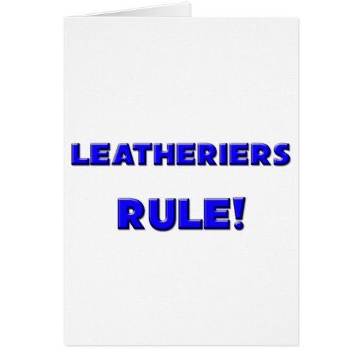 Leatheriers Rule! Greeting Card