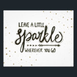 "Leave A Little Sparkle Wherever You Go Photo Print<br><div class=""desc"">Leave A Little Sparkle Wherever You Go</div>"