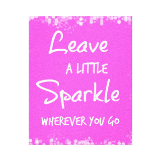 Leave a Little Sparkle Wherever You Go Quote Canvas Print